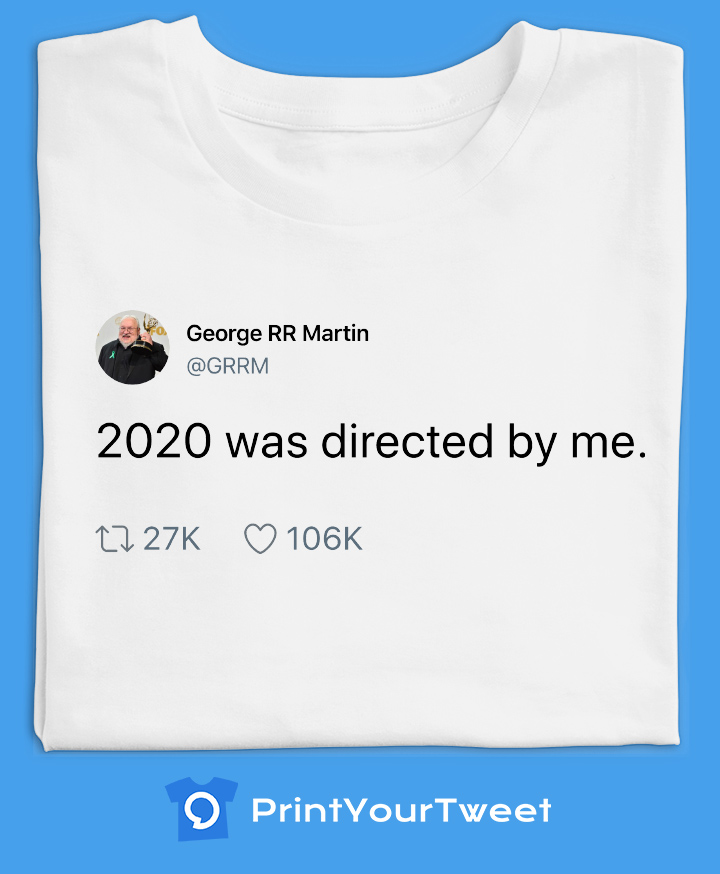 George RR Martin Tweets to Print On Your Shirt