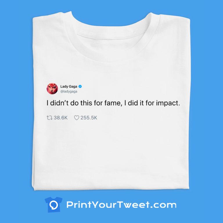 Print Your Shirt with Lady Gaga Tweet